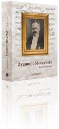 Zygmunt Moczyński - Podróż do źródeł